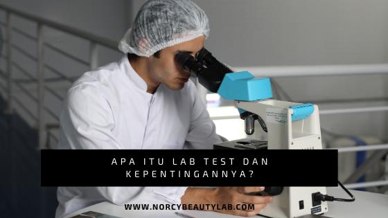 Apa Itu Lab Test dan Kepentingannya?